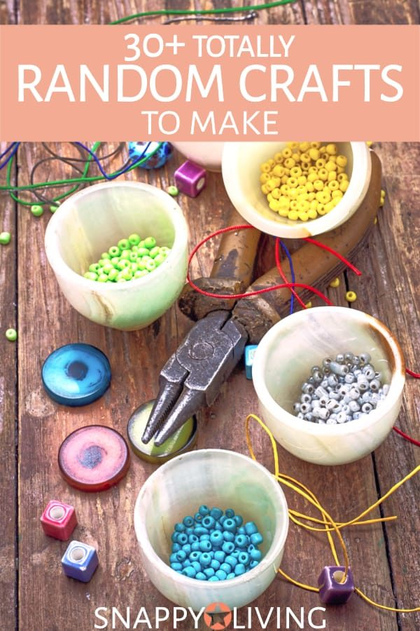 30 Craft Projects To Make That Are Totally Random Snappy Living