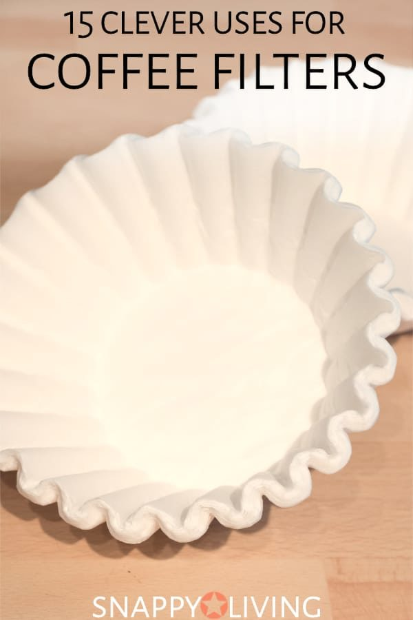 15 Clever Uses For Coffee Filters Snappy Living